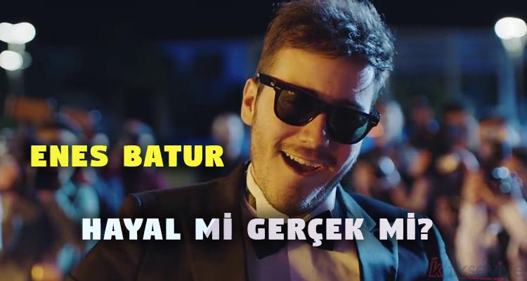 Enes Batur Hayal mi Gerçek mi? Filmi