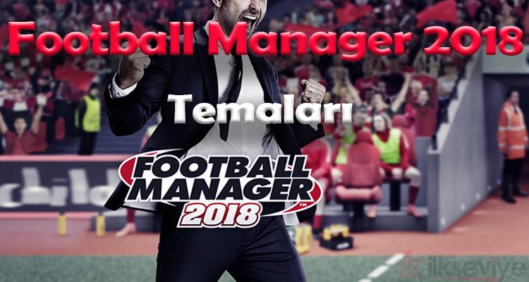 En İyi Football Manager 2018 Temaları