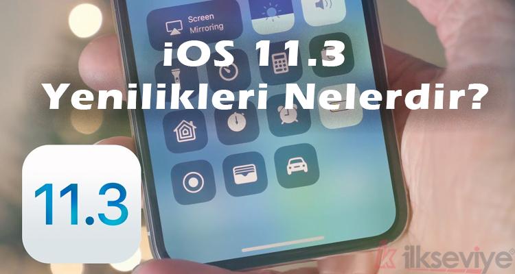 iOS 11.3 Yenilikleri Nelerdir?