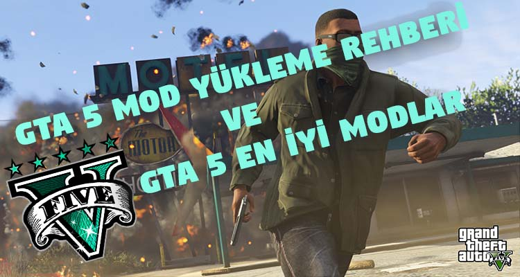 GTA 5 Mod Yükleme Rehberi ve En İyi Modlar