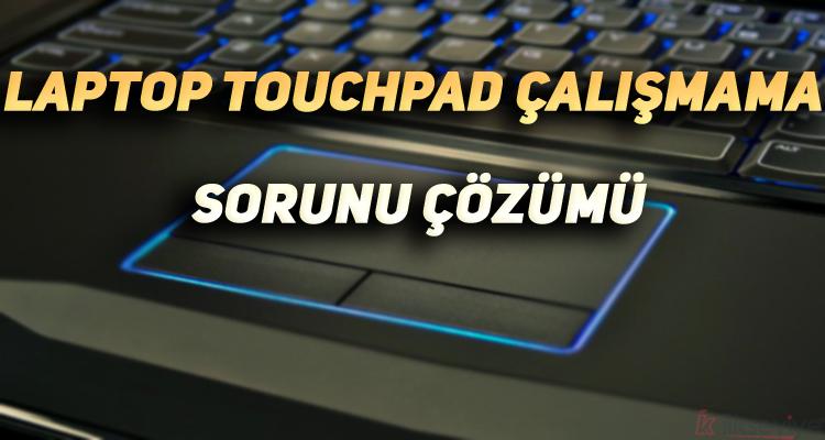 Laptop Touchpad Çalışmama Sorunu Çözümü