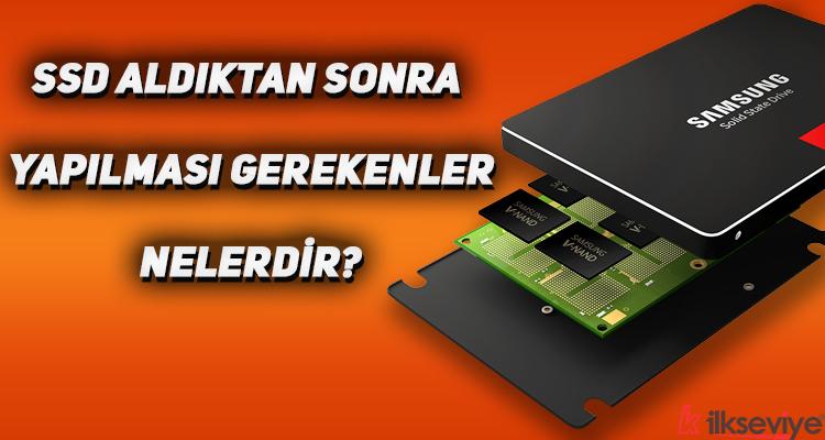 SSD Aldıktan Sonra Yapılması Gerekenler Nelerdir?