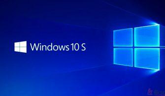 Windows 10 S Özellikleri Nelerdir?
