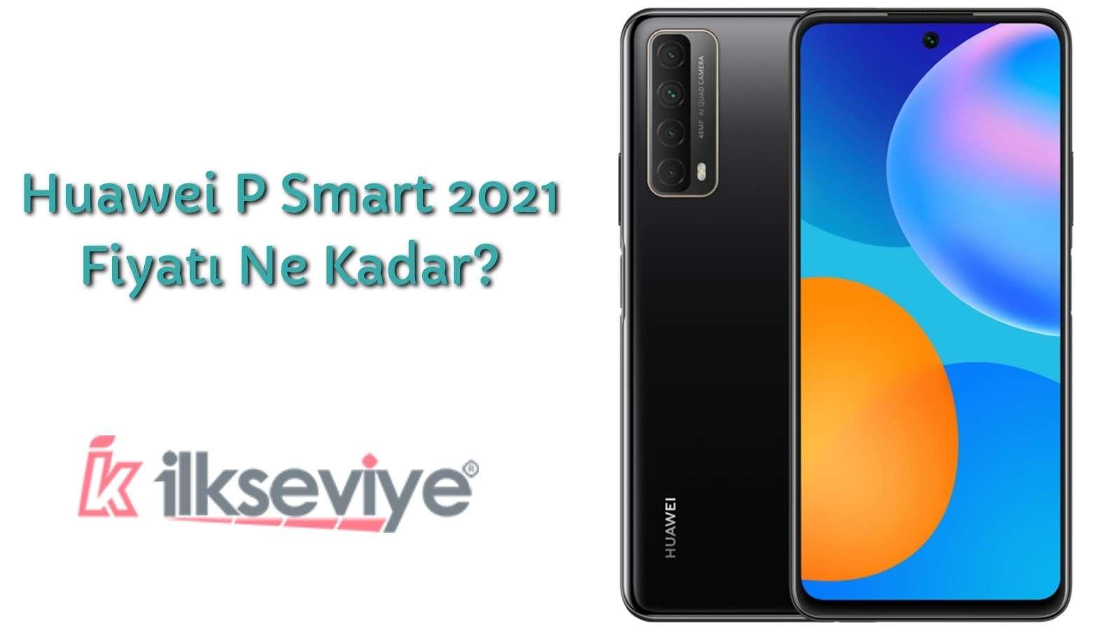 Huawei P Smart 2021 Fiyat