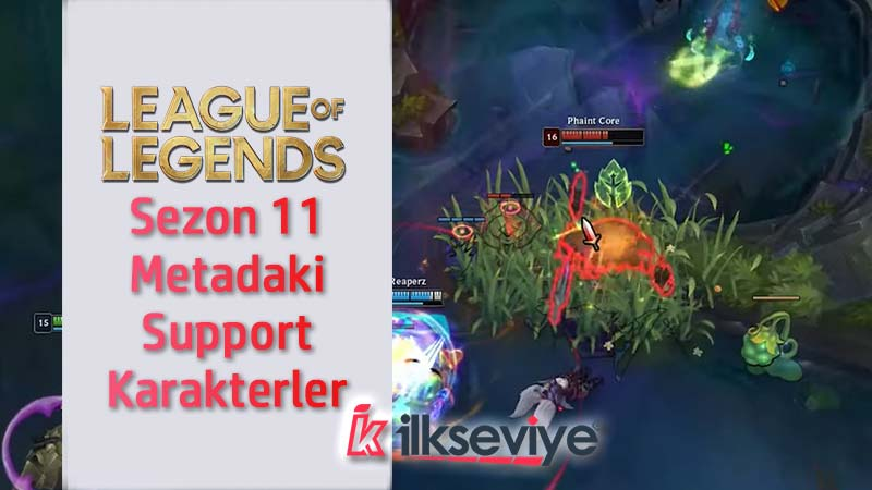 Lol sezon 11 support meta karakterleri