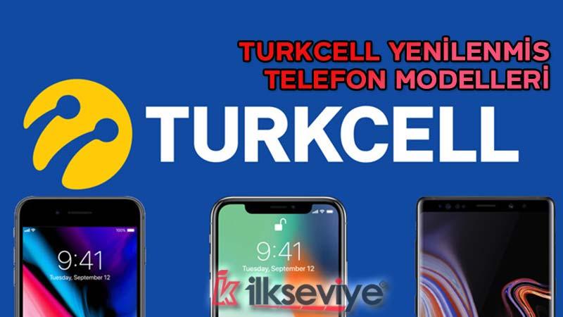 turkcell yenilenmiş telefon